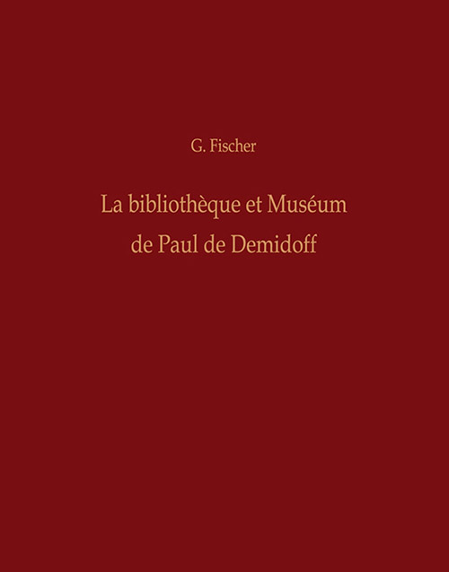 Фишер Г. И. Каталоги музея и библиотеки П. Г. Демидова: в 3 т. - Fisher G. La bibliotheque et Museum de Paul de Demidoff: En 3 vol. — Подарочное издание оригинала 1806–1807 гг.